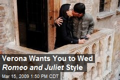 Verona Wants You to Wed Romeo and Juliet Style