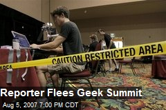 Reporter Flees Geek Summit