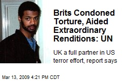 Brits Condoned Torture, Aided Extraordinary Renditions: UN