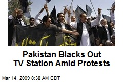Pakistan Blacks Out TV Station Amid Protests