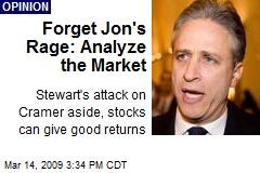 Forget Jon's Rage: Analyze the Market