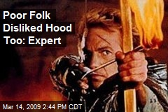 Poor Folk Disliked Hood Too: Expert