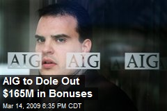AIG to Dole Out $165M in Bonuses