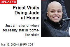 Priest Visits Dying Jade at Home