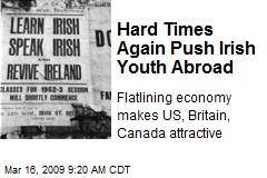 Hard Times Again Push Irish Youth Abroad