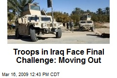 Troops in Iraq Face Final Challenge: Moving Out