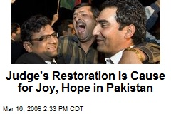 Judge's Restoration Is Cause for Joy, Hope in Pakistan