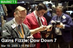 Gains Fizzle; Dow Down 7