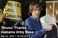 'Bruno' Pranks Alabama Army Base