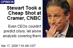 Stewart Took a Cheap Shot at Cramer, CNBC