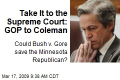 Take It to the Supreme Court: GOP to Coleman