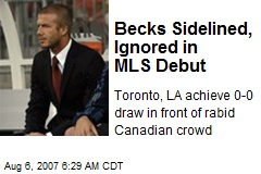 Becks Sidelined, Ignored in MLS Debut