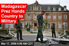 Madagascar Prez Hands Country to Military
