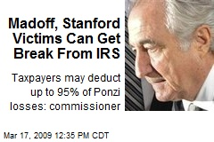 Madoff, Stanford Victims Can Get Break From IRS