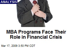 MBA Programs Face Their Role in Financial Crisis