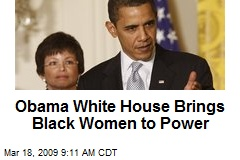 Obama White House Brings Black Women to Power