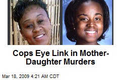 Cops Eye Link in Mother-Daughter Murders