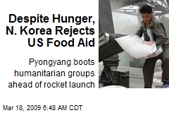 Despite Hunger, N. Korea Rejects US Food Aid