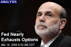 Fed Nearly Exhausts Options