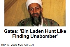 Gates: 'Bin Laden Hunt Like Finding Unabomber'
