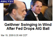 Geithner Swinging in Wind After Fed Drops AIG Ball