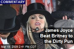 James Joyce Beat Britney to the Dirty Pun