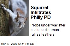 Squirrel Infiltrates Philly PD