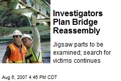 Investigators Plan Bridge Reassembly