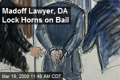 Madoff Lawyer, DA Lock Horns on Bail