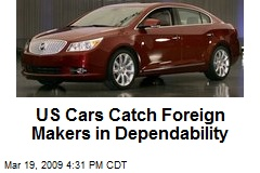 US Cars Catch Foreign Makers in Dependability
