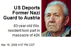 US Deports Former Nazi Guard to Austria
