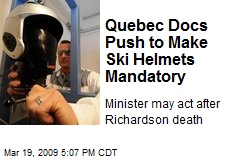 Quebec Docs Push to Make Ski Helmets Mandatory