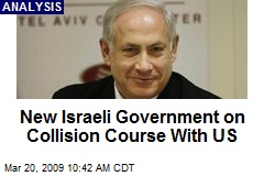 New Israeli Government on Collision Course With US