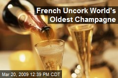 French Uncork World's Oldest Champagne