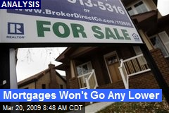 Mortgages Won't Go Any Lower