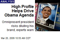 High Profile Helps Drive Obama Agenda
