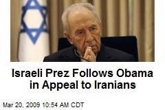 Israeli Prez Follows Obama in Appeal to Iranians