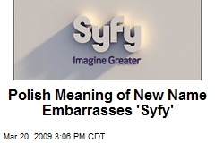 Polish Meaning of New Name Embarrasses 'Syfy'