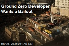 Ground Zero Developer Wants a Bailout