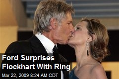 Ford Surprises Flockhart With Ring