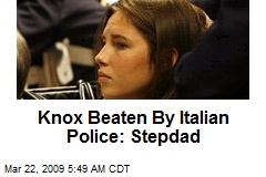 Knox Beaten By Italian Police: Stepdad