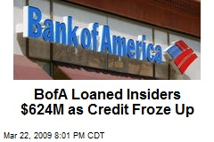 BofA Loaned Insiders $624M as Credit Froze Up