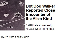 Brit Dog Walker Reported Close Encounter of the Alien Kind