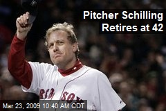 Pitcher Schilling Retires at 42