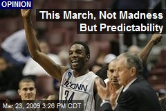 This March, Not Madness But Predictability