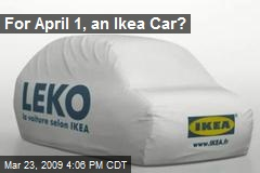 For April 1, an Ikea Car?