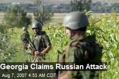 Georgia Claims Russian Attack
