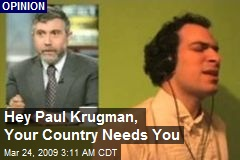 Hey Paul Krugman, Your Country Needs You