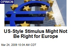 US-Style Stimulus Might Not Be Right for Europe