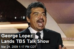 George Lopez Lands TBS Talk Show